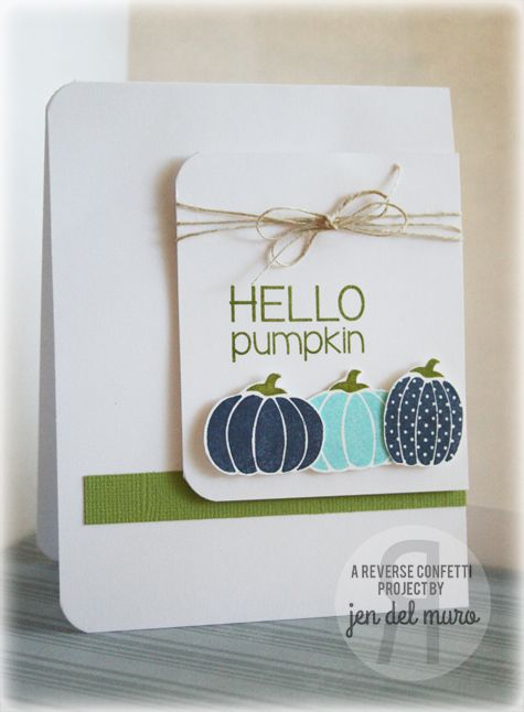 Reverse Confetti Jen - how cute is this card!  Love the non traditional pumpkin colors.