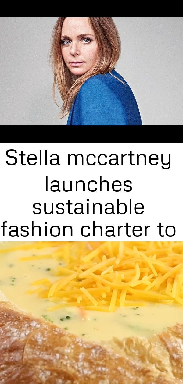 Stella mccartney launches sustainable fashion charter to fight climate change 2 Stella McCartney Launches Sustainable Fashion Charter to Fight Climate Change Broccoli and...