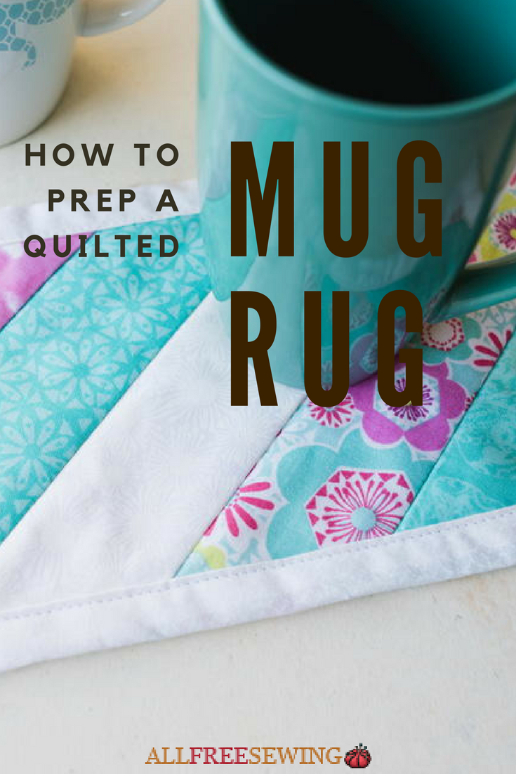 How To Prep A Quilted Mug Rug Allfreesewing Com
