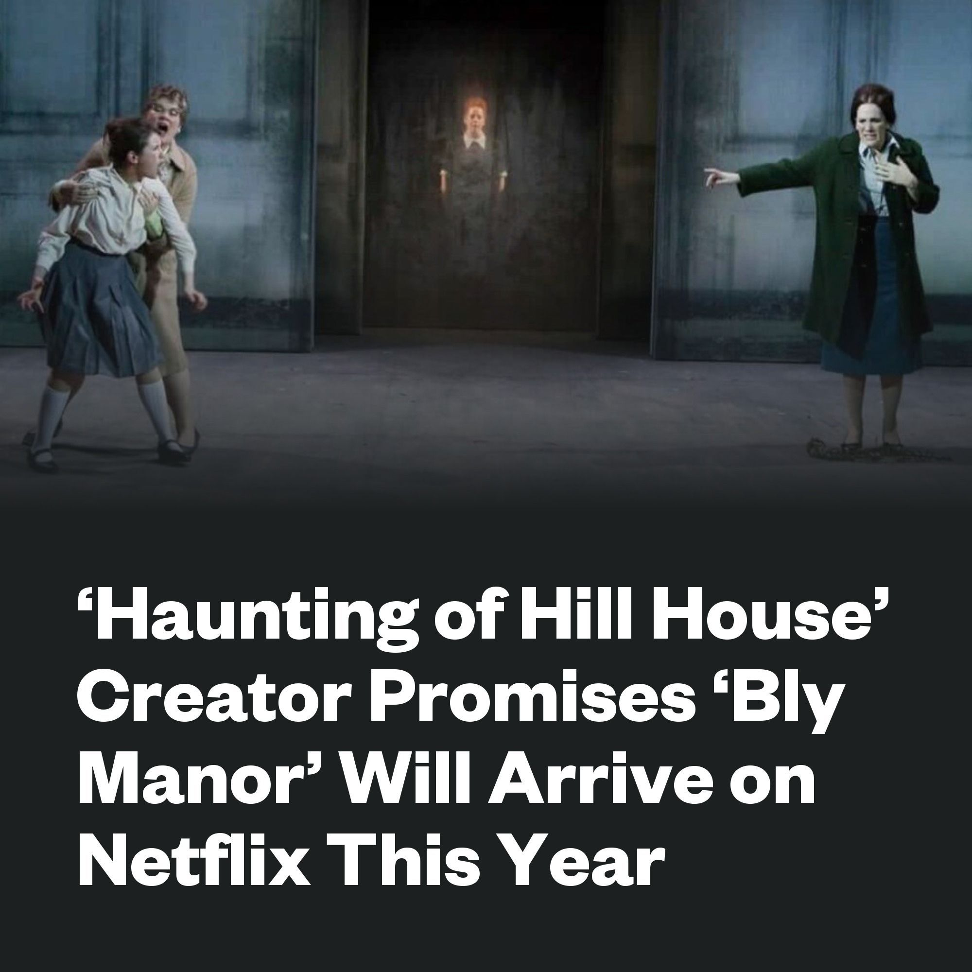 Haunting Of Hill House Creator Promises Bly Manor Will Arrive On Netflix This Year In 2020 Bly Haunting Netflix