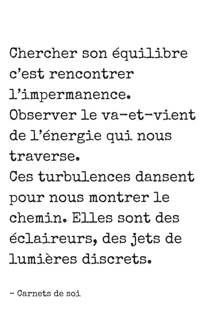 Citation Inspirante Sur L Impermanence Vie Energiepositive Citation Espoir Citationlumiere Carnetsdesoi Citation Lumiere Citation La Vie