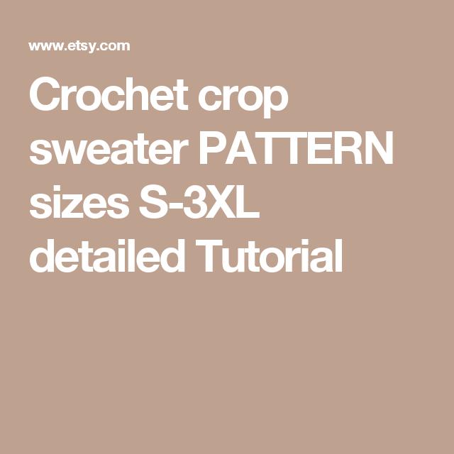 da99ad5c9ee57 Crochet crop sweater PATTERN sizes S-3XL detailed Tutorial