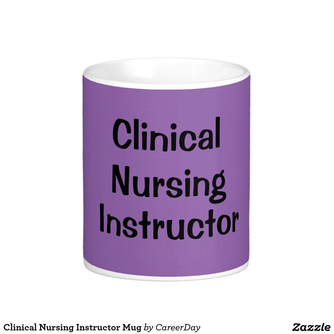 Clinical nursing instructor mug nursing instructor