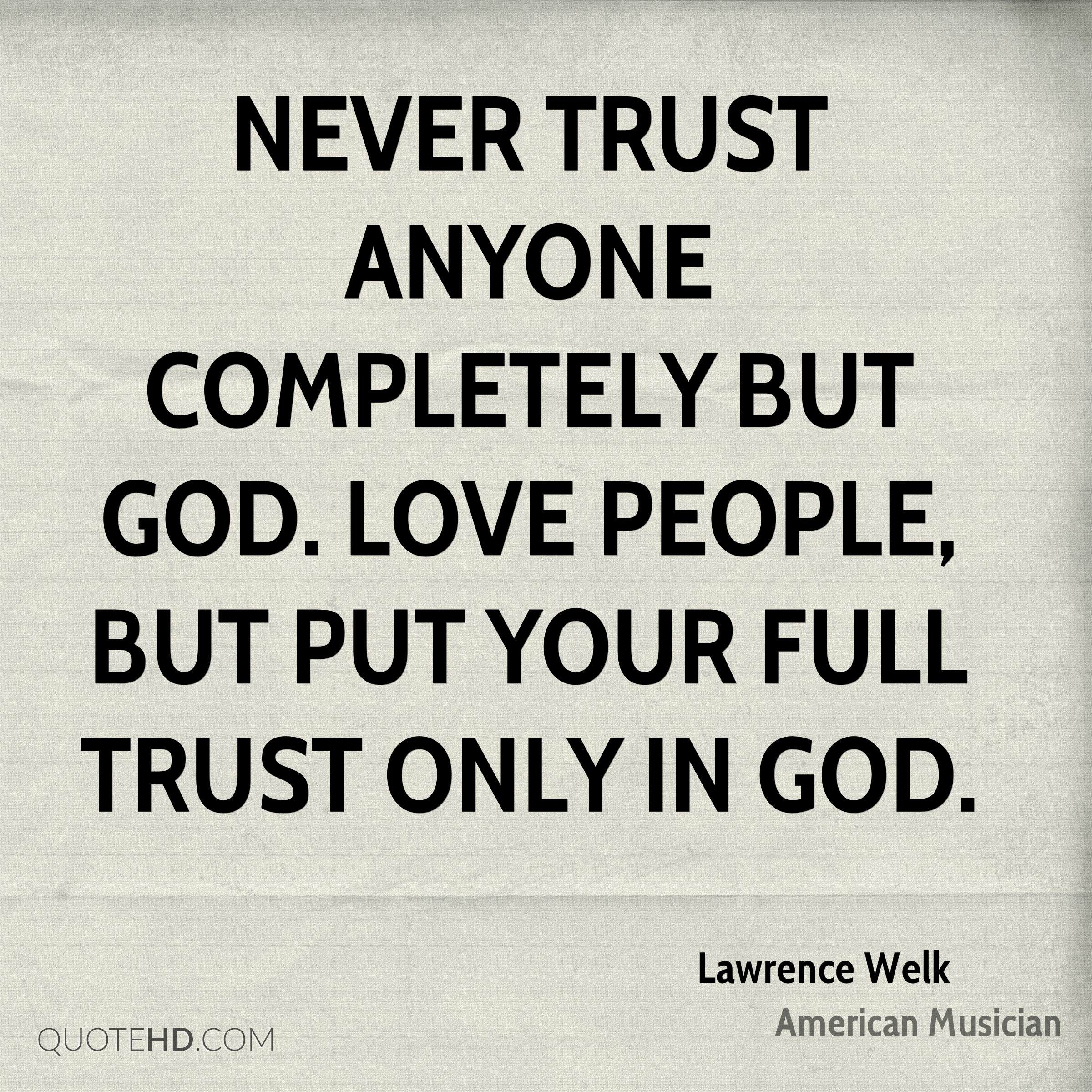 Trust Quotes Quotehd 2400x2400 Jpeg Never Trust Anyone Quotes Trust Quotes Gods Love Quotes