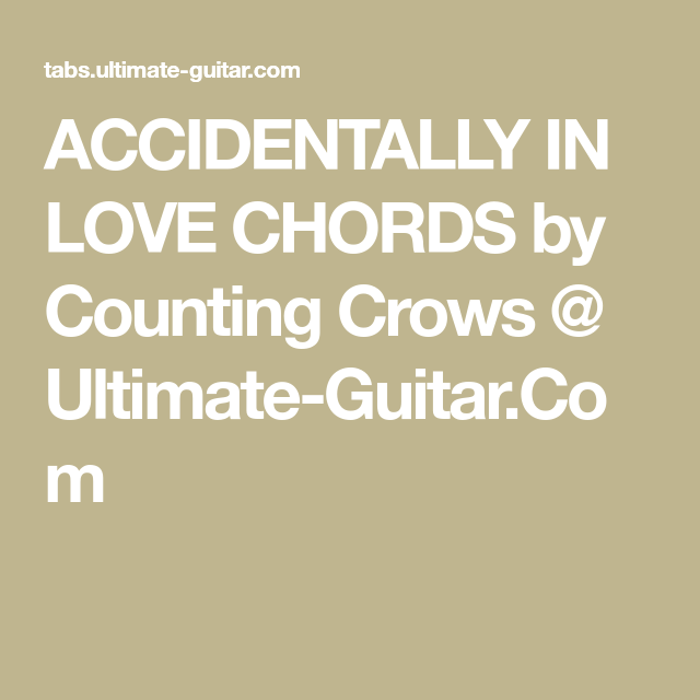 Accidentally In Love Chords By Counting Crows Ultimate Guitar