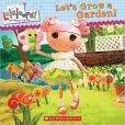 Great gift for cousins Lex & Lolo...Lalaloopsy: Let's Grow a Garden!