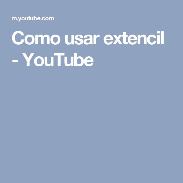 Como usar extencil - YouTube