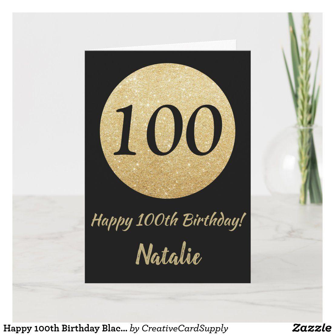 Happy 100th Birthday Black And Gold Glitter Card Zazzle Com Happy 100th Birthday Glitter Cards Happy 10th Birthday