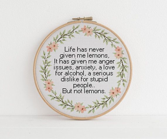 Photo of Life has never given me lemons, It has given me anger issues, anxiety,  xstitch cross stitch pattern pdf download