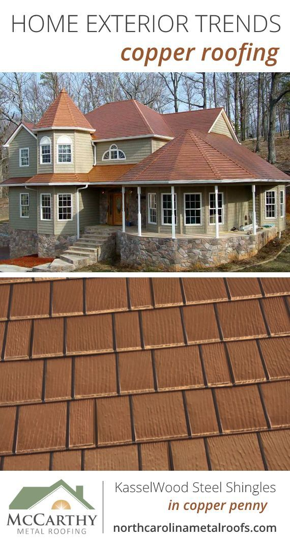 Home Exterior Trends Copper Roof Kasselwood Steel Shingles In Copper Penny By Mccarthy Metal Roofing In Raleigh Copper Roof House Copper Roof House Exterior