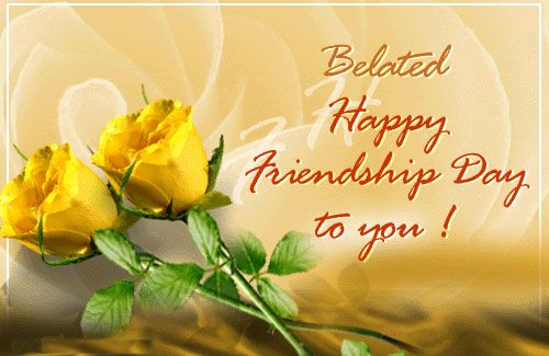 A Friend In Need Is A Friend Indeed Belated Happy Friendship Day