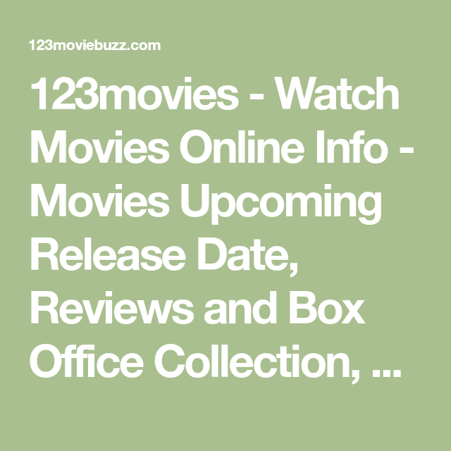 123movies Watch Movies Online Info Movies Upcoming Release Date Reviews And Box Office Collection Box Office Collection Movies To Watch Office Collections