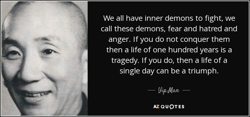 Ip man on working with inner demons ip man quotes men