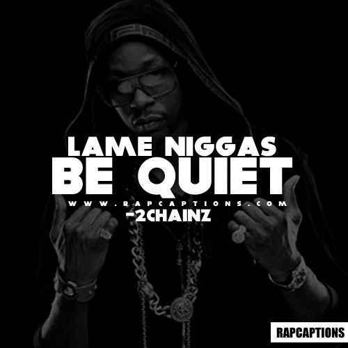 Lame Niggas Be Quiet Me Pinterest Fake Friends And Quotes