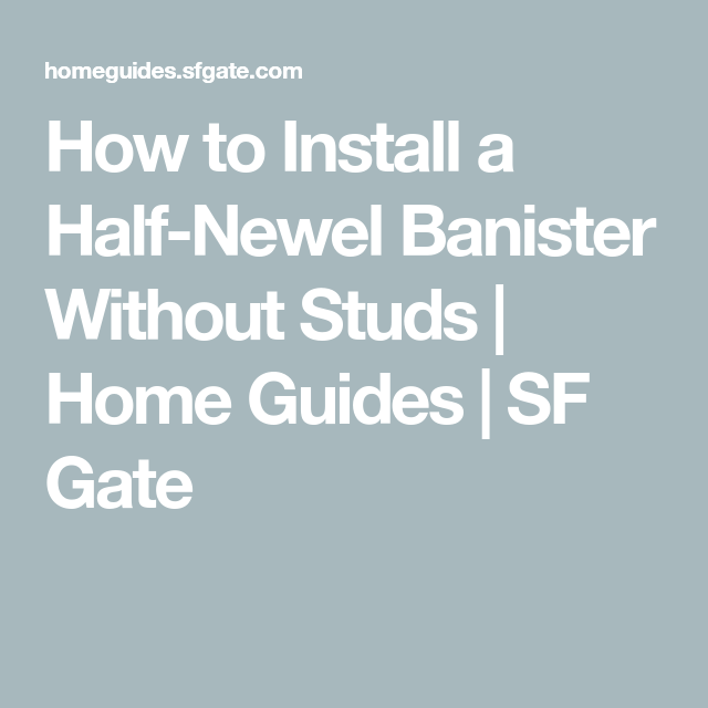 Best How To Install A Half Newel Banister Without Studs 400 x 300