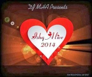 Ishq Alive Remixes DJ (2013)- Hindi Remix Album Mp3 Songs