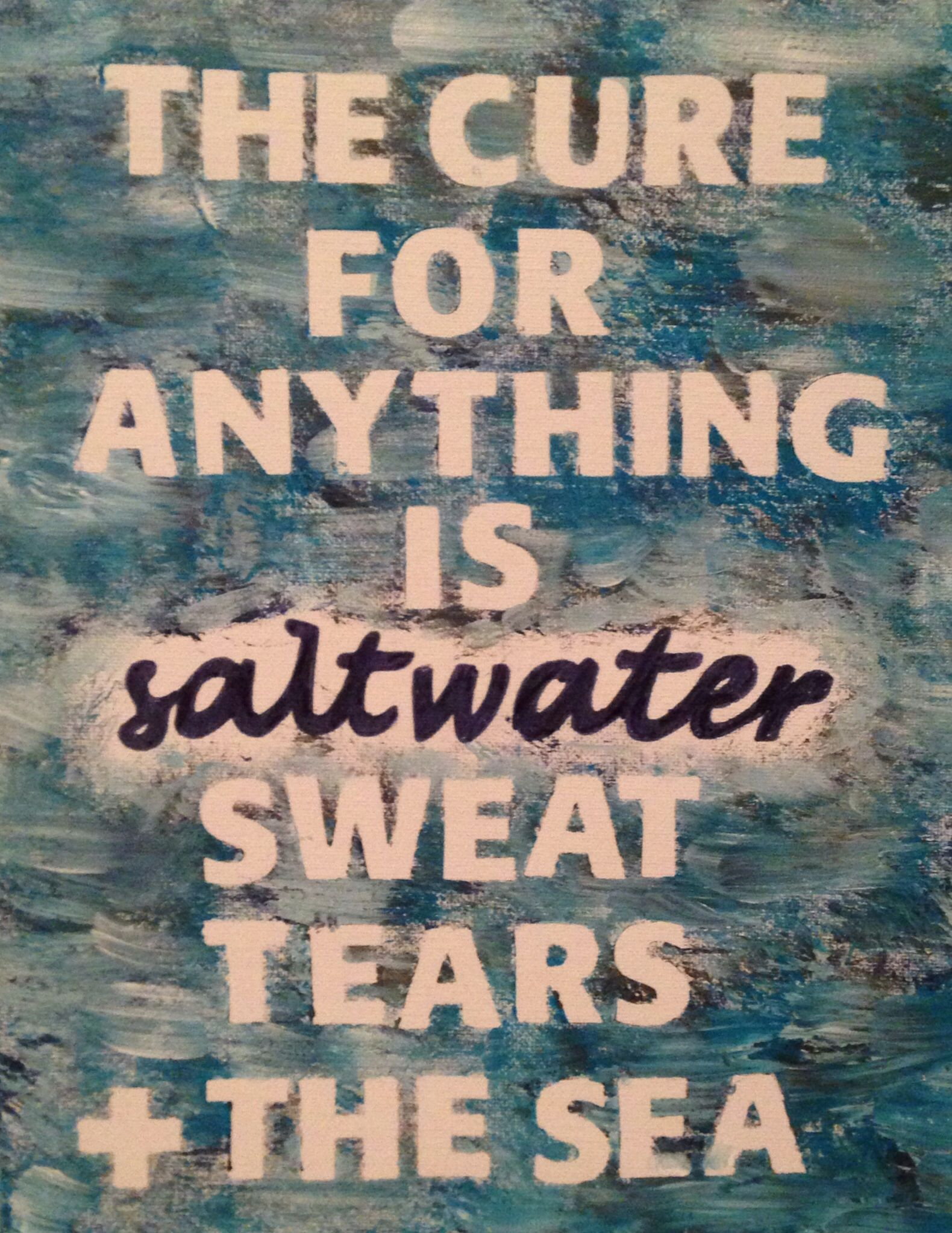 The cure for anything is saltwater: sweat, tears, and the sea