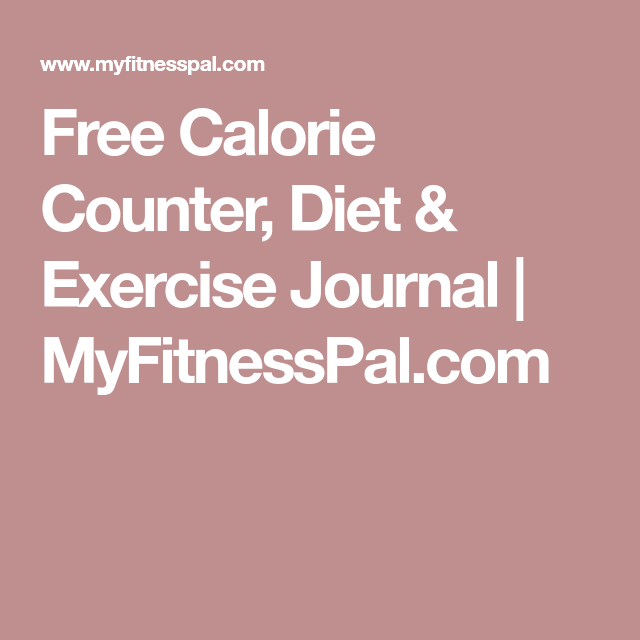 free calorie counter diet exercise journal myfitnesspal com