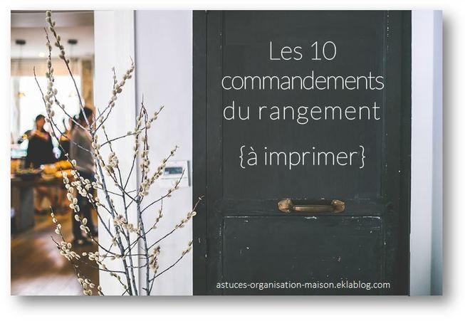 Les 10 commandements du rangement trucs et astuces - Rangement maison organisation ...