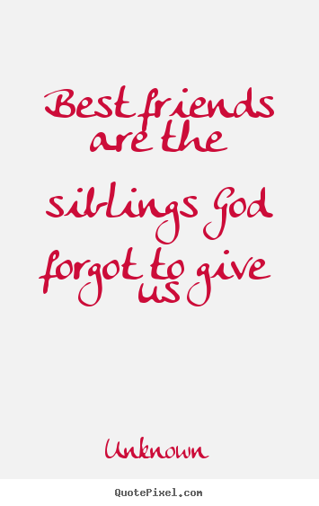 Create image quotes about friendship - Best friends are the ...