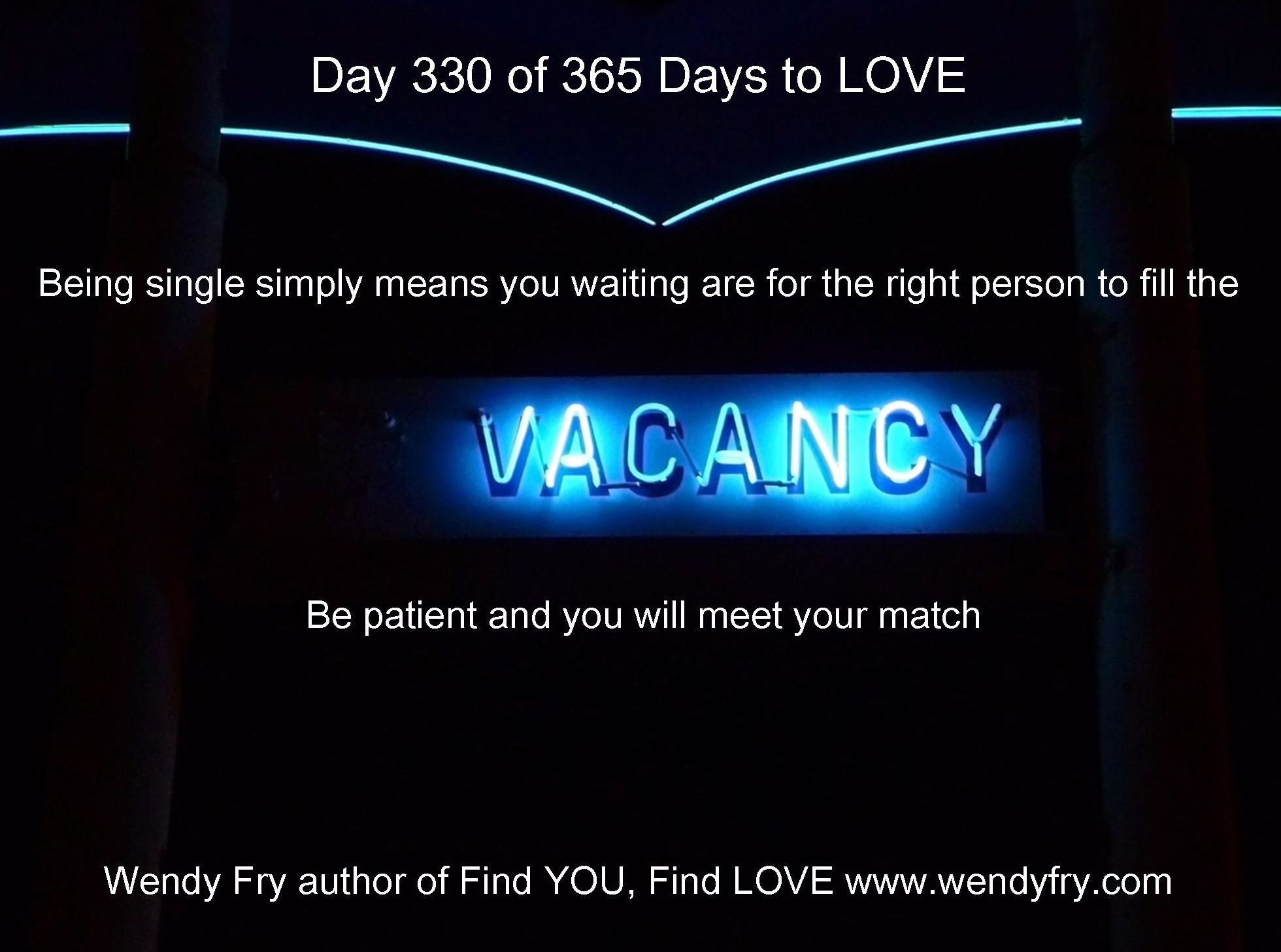 Day 330 of 365 Days to LOVE  Being single simply means you