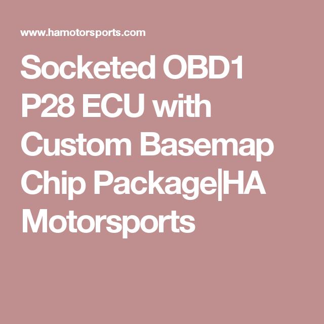 Socketed OBD1 P28 ECU with Custom Basemap Chip Package|HA