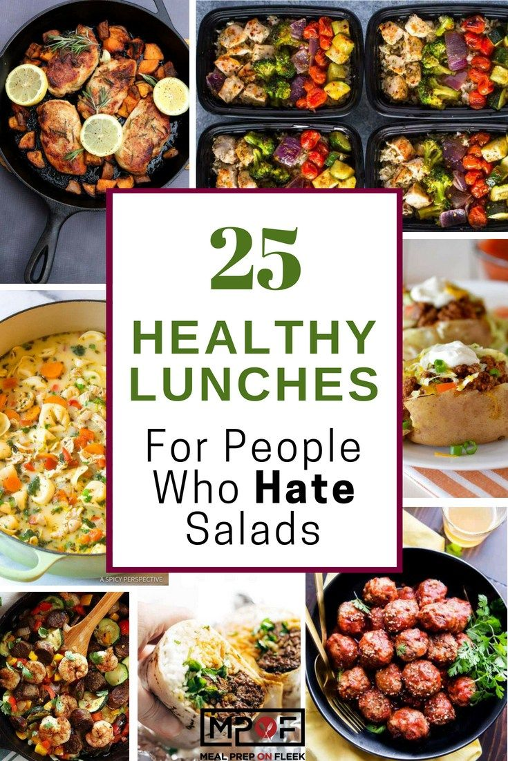 25 Healthy Lunches For People Who Hate Salads (Updated)