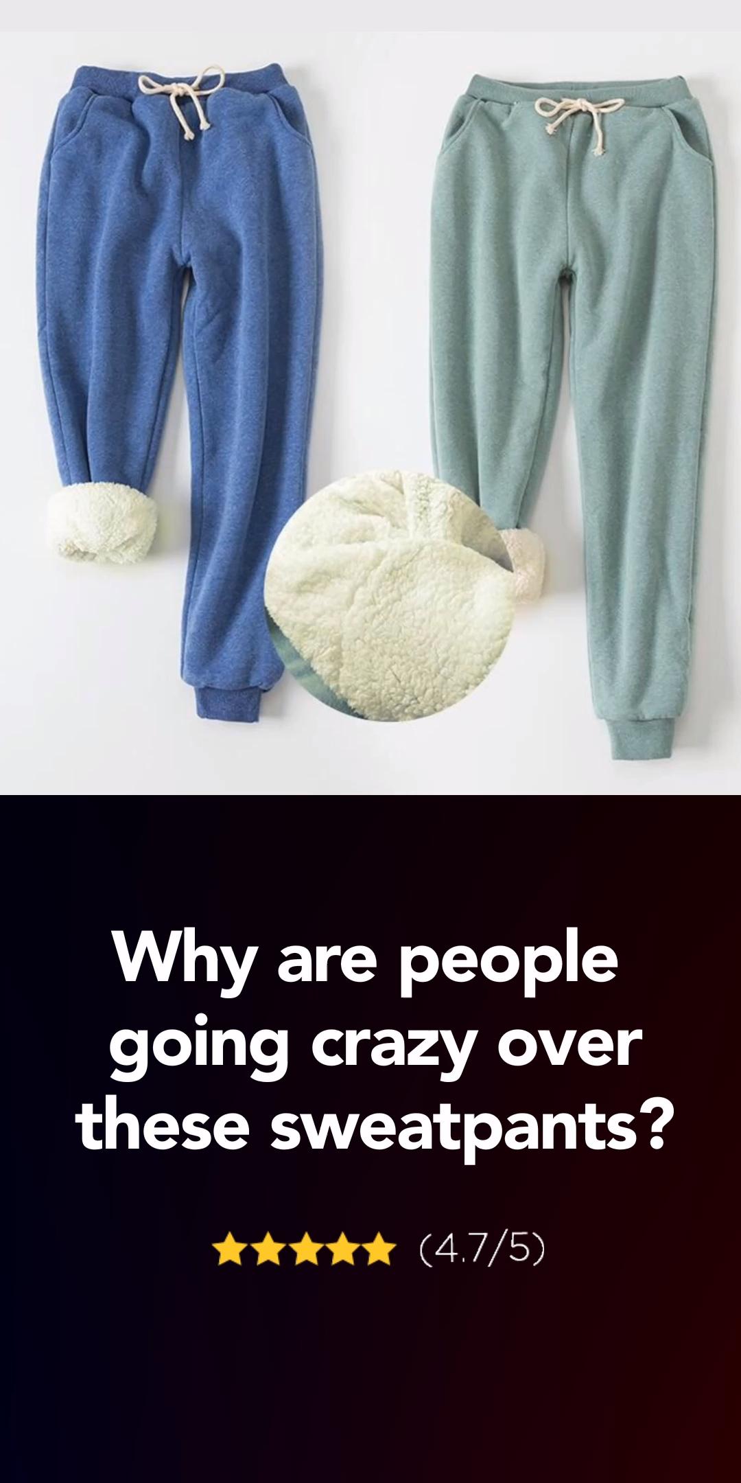 The world's coziest sweatpants.