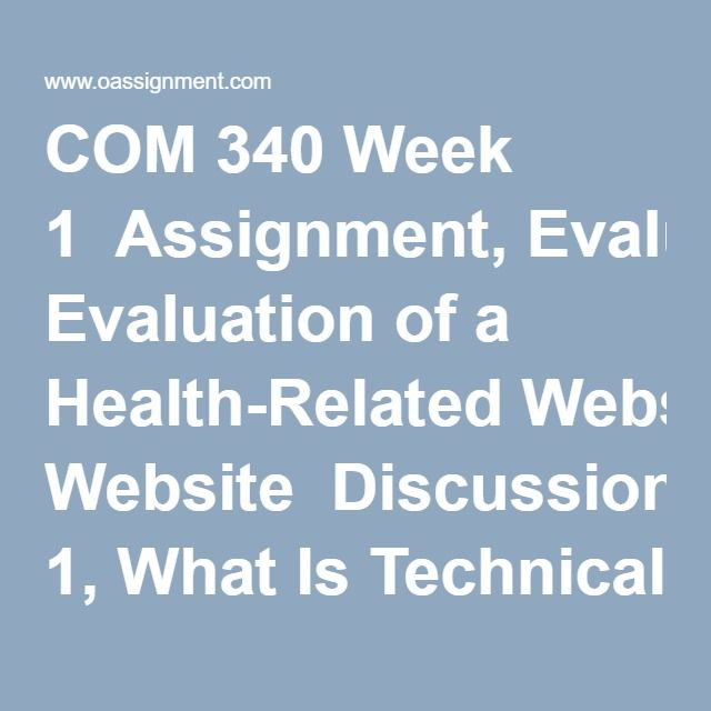COM 340 Week 1 Assignment, Evaluation of a Health-Related Website - technical evaluation