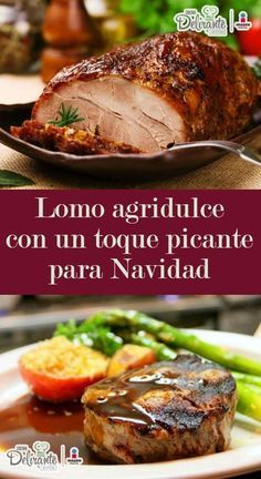 Triunfarás esta navidad con este delicioso lomo agridulce y picosito