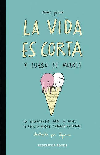 La vida es corta y luego mueres, Enric Pardo y Lyona