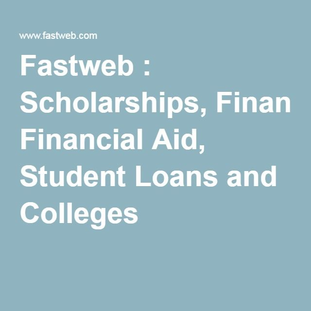 Scholarships For Women Fastweb >> Fastweb Scholarships Financial Aid Student Loans And Colleges