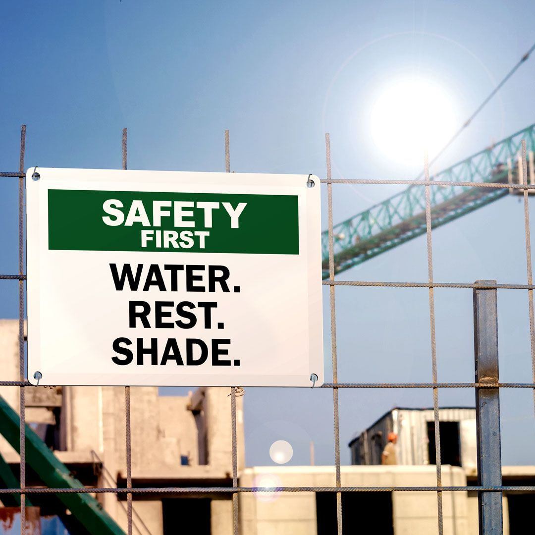 Water. Rest. Shade. that's the hot weather work mantra