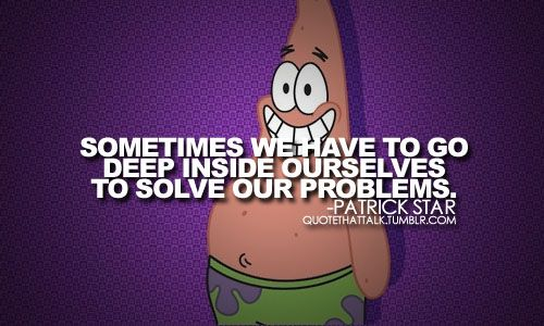 How deep? | Quotes | Patrick star, Quotes to live by, People