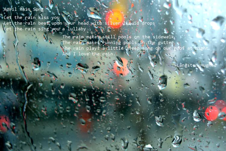 """Let the rain kiss you... "" - Langston Hughes"