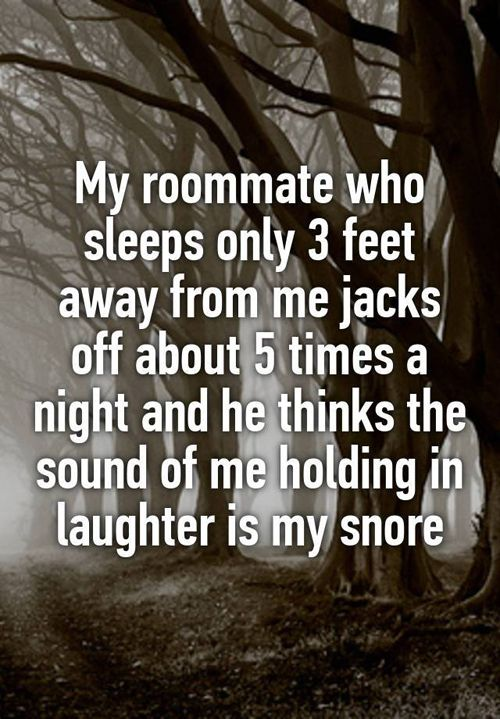 Roomate confessions