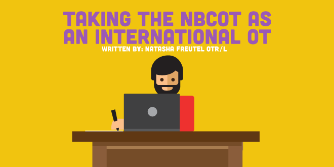 Taking The Nbcot Exam As An International Occupational Therapist Part 2 Newgradoccupationalther Nbcot Exam Occupational Therapy Jobs Occupational Therapist
