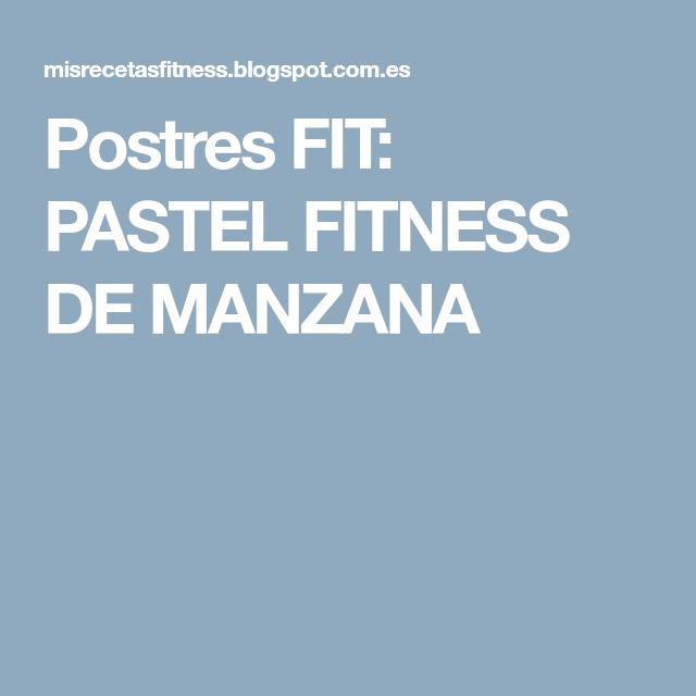 Postres FIT: PASTEL FITNESS DE MANZANA