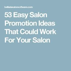 Easy Salon Promotion Ideas That Could Work For Your Salon