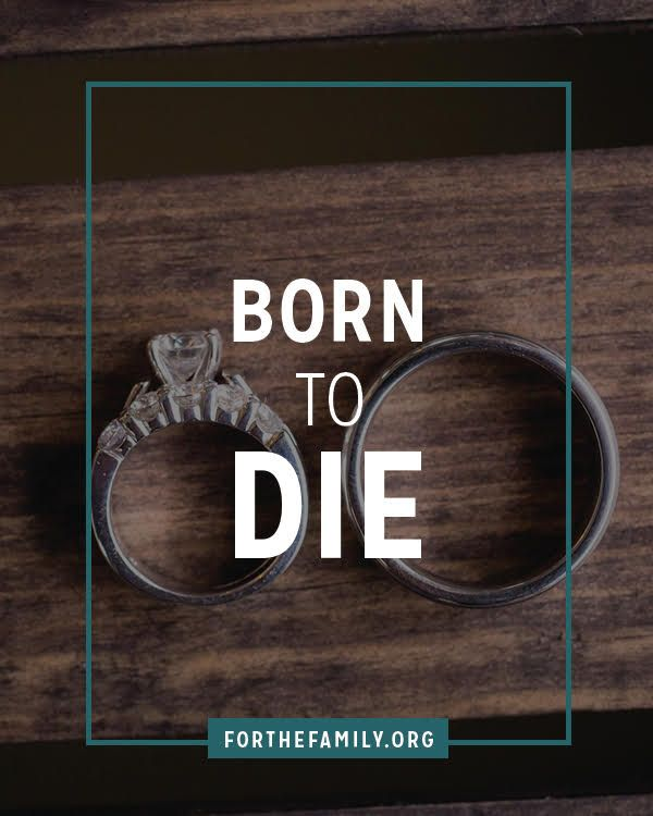 Born to die learning christian marriage and follow jesus born to die sciox Image collections