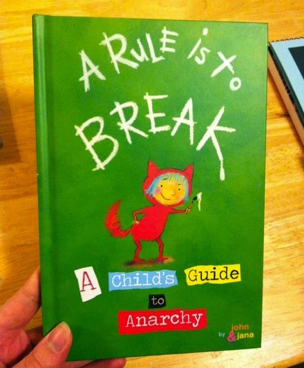 A Rule Is To Break A Child S Guide To Anarchy Childrens Books Anarchy Books