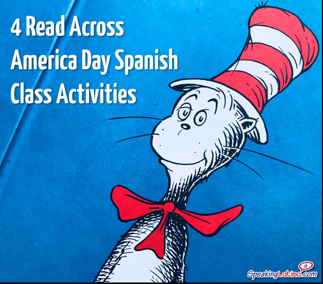 Dr Seuss Day 4 Read Across America Day Spanish Class