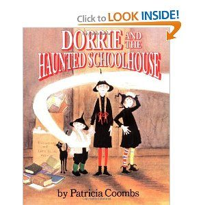 Book, Dorrie and the Haunted Schoolhouse by Patricia Coombs (books I loved from my childhood!  out of print, try library)