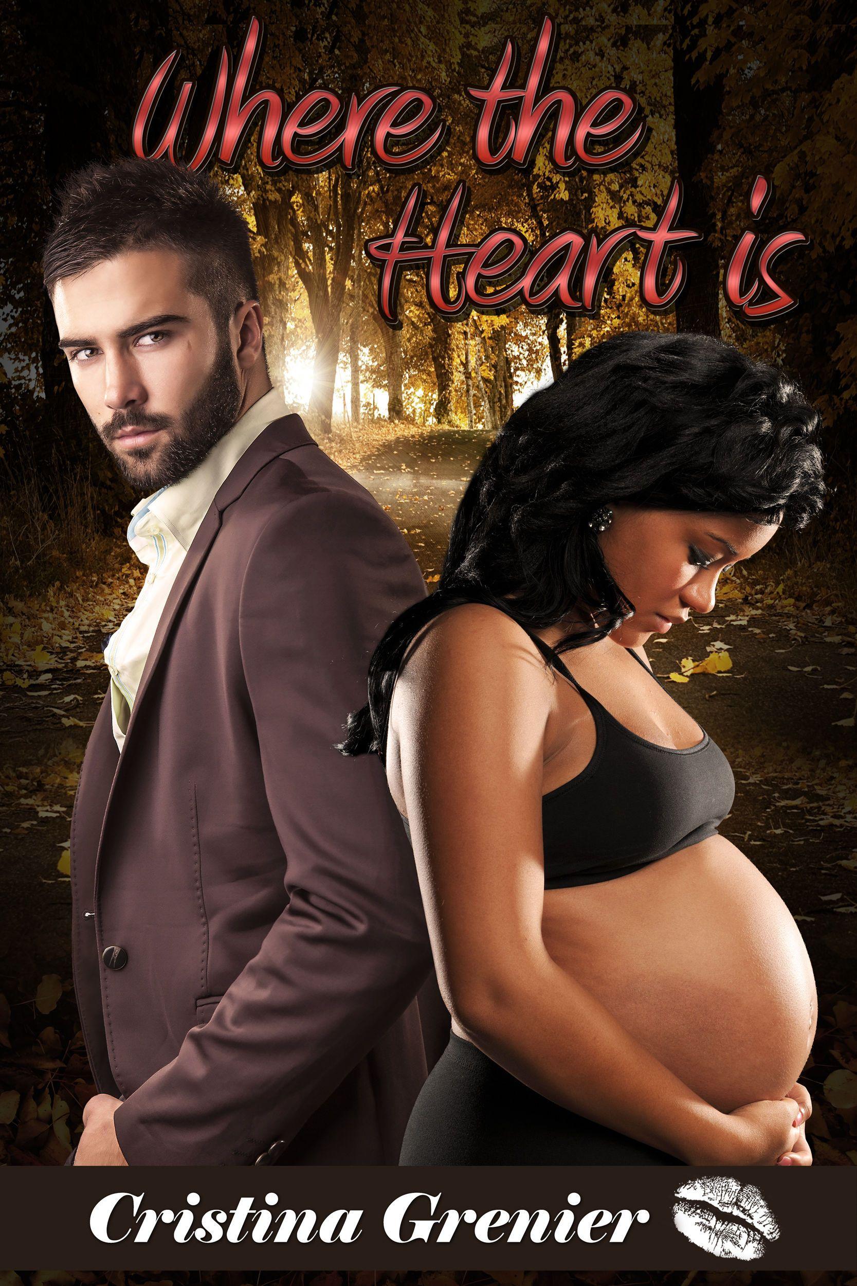 Where the Heart is: A BWWM Interracial Pregnancy Romance by Cristina Grenier on iBooks