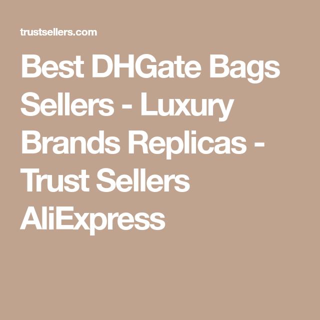 Best DHGate Bags Sellers Luxury Brands Replicas Trust