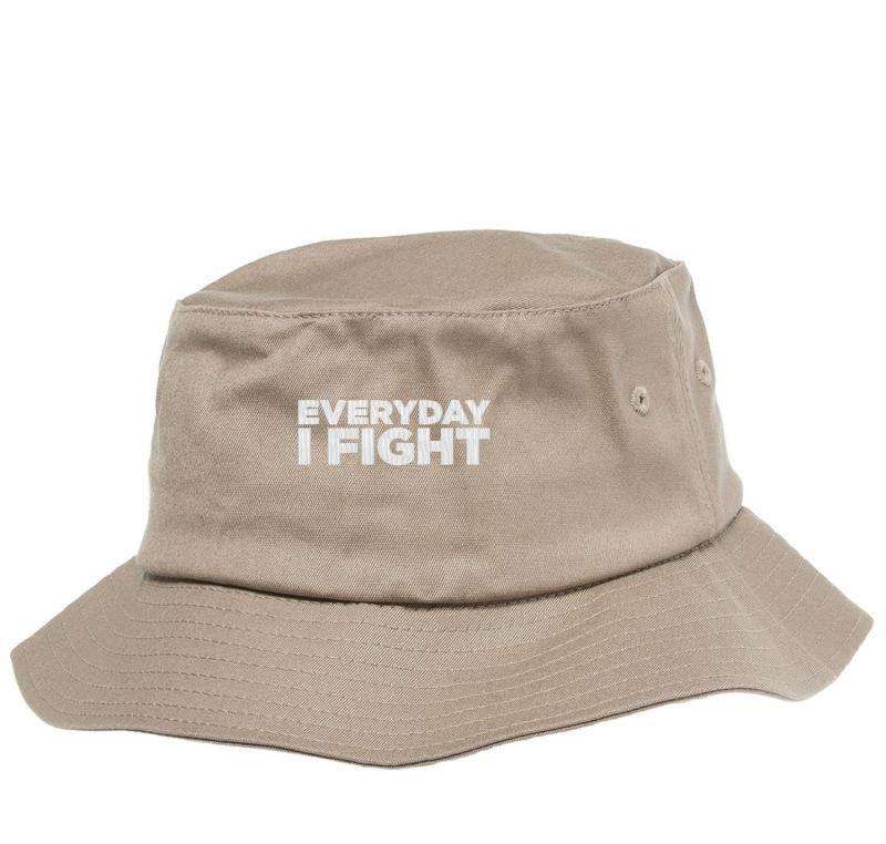 Everyday I Fight Bucket Hat