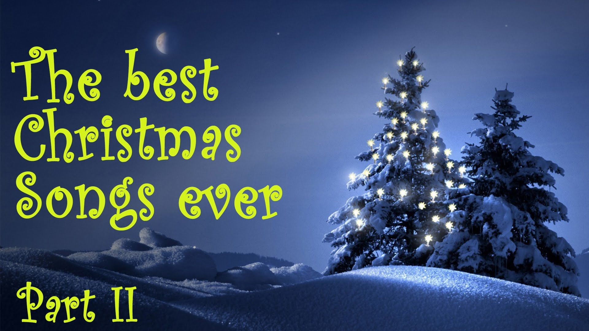 The best Christmas Songs ever - part II | Holiday | Pinterest ...