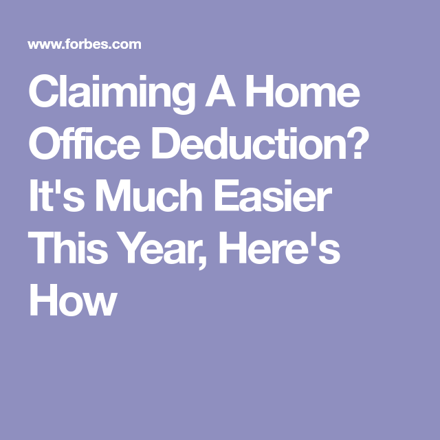 Claiming A Home Office Deduction? It's Much Easier This