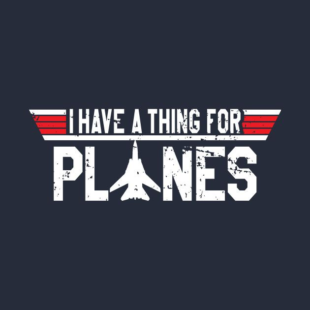 Awesome 'I+have+a+thing+for+planes' design on TeePublic!