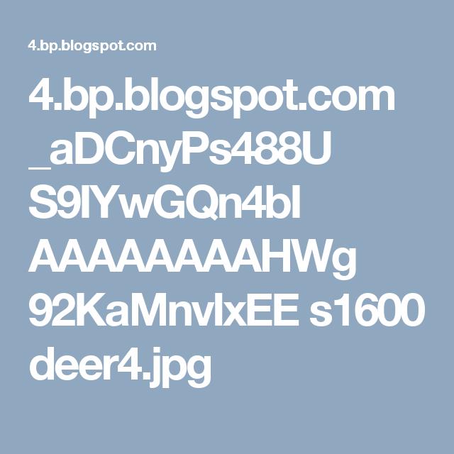 4.bp.blogspot.com _aDCnyPs488U S9IYwGQn4bI AAAAAAAAHWg 92KaMnvIxEE s1600 deer4.jpg